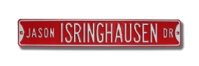 JASON ISRINGHAUSEN Street Sign