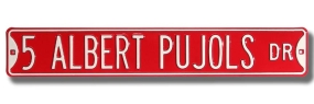 5 ALBERT PUJOLS DR Street Sign