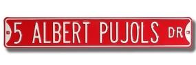 5 ALBERT PUJOLS DR Street Sign