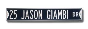 25 JASON GIAMBI DR Street Sign