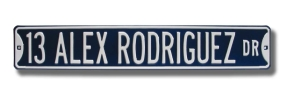 13 ALEX RODRIGUEZ DR Street Sign