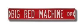 BIG RED MACHINE Street Sign