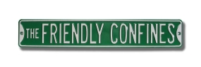 THE FRIENDLY CONFINES Street Sign