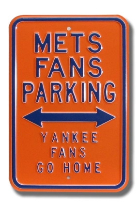 METS YANKEES GO HOME Parking Sign