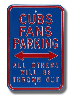 CUBS THROWN OUT Parking Sign