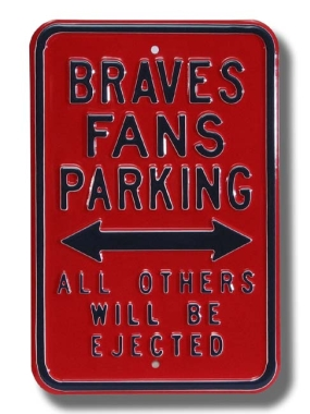 BRAVES EJECTED Parking Sign