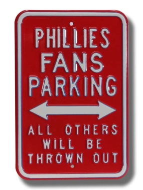 PHILLIES THROWN OUT Parking Sign