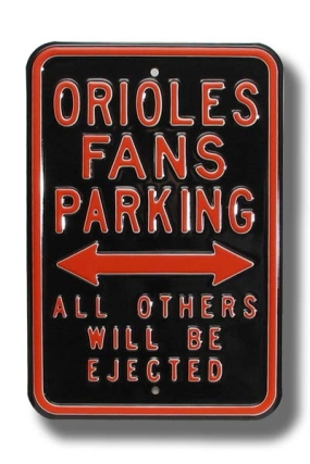 ORIOLES EJECTED Parking Sign