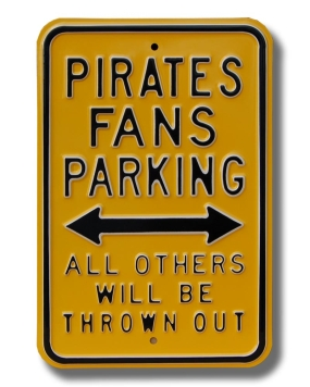 PIRATES THROWN OUT Parking Sign