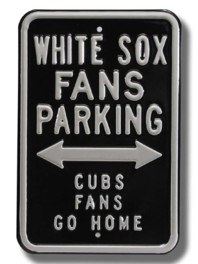 WHITE SOX CUBS GO HOME Parking Sign