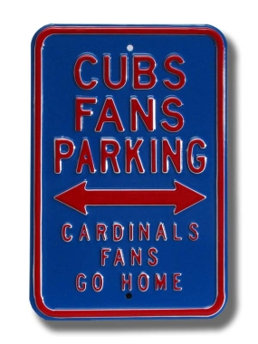 CUBS CARDINALS GO HOME Parking Sign