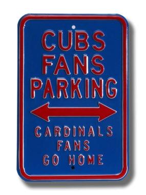 CUBS CARDINALS GO HOME Parking Sign