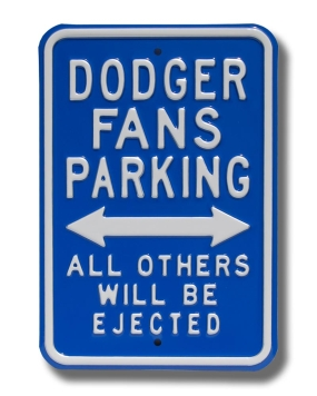 DODGERS EJECTED Parking Sign