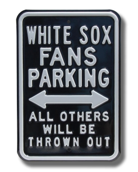 WHITE SOX THROWN OUT Parking Sign