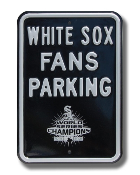 WHITE SOX FANS with WS 2005 logo Parking Sign