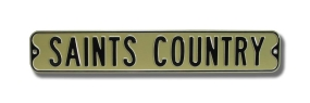 SAINTS COUNTRY Street Sign