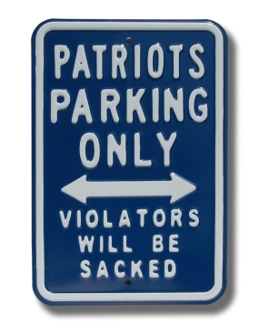 PATRIOTS SACKED Parking Sign