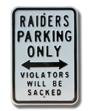 RAIDERS SACKED Parking Sign