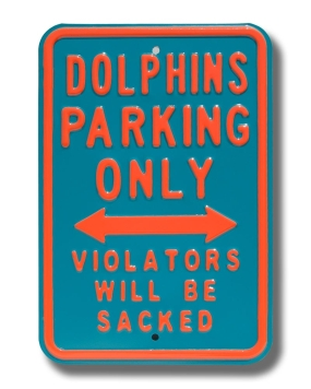 DOLPHINS SACKED Parking Sign