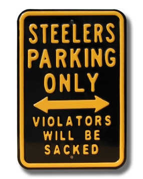 STEELERS SACKED Parking Sign