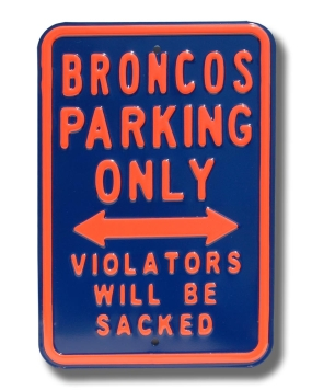 BRONCOS SACKED Parking Sign