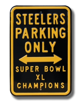 STEELERS SUPER BOWL XL CHAMPIONS Parking Sign