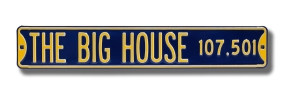 THE BIG HOUSE 107,501 Street Sign