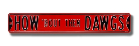 HOW 'BOUT THEM DAWGS Street Sign