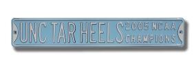 UNC TAR HEELS 2005 NCAA CHAMPIONS Street Sign