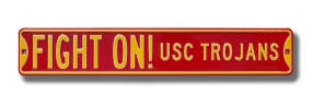 FIGHT ON! USC TROJANS Street Sign