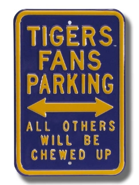 LSU - TIGERS CHEWED UP Parking Sign