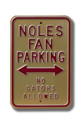 NOLES NO GATORS ALLOWED Parking Sign