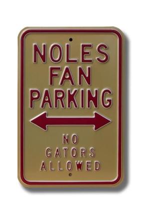 NOLES NO GATORS ALLOWED Parking Sign