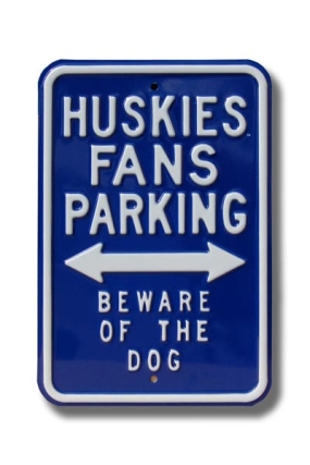 HUSKIES BEWARE DOG Parking Sign