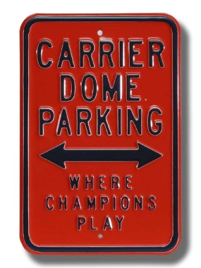 CARRIER DOME CHAMPIONS PLAY Parking Sign