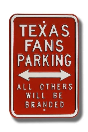 TEXAS FANS BRANDED Parking Sign