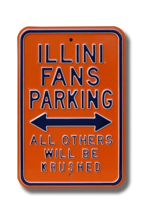 ILLINI FANS KRUSHED Parking Sign