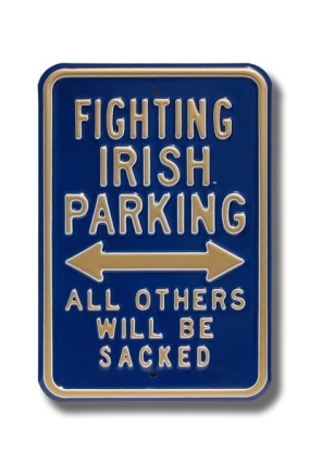 FIGHTING IRISH SACKED Parking Sign