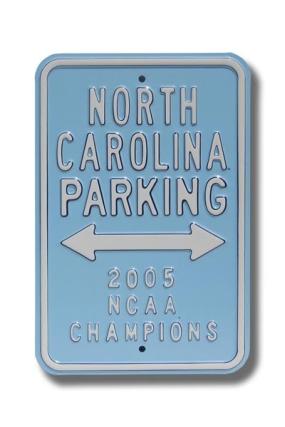 NORTH CAROLINA 2005 CHAMPIONS Parking Sign