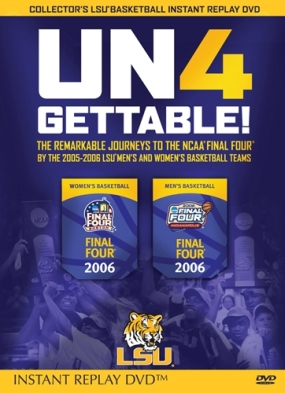 Un4Gettable! - 2005-06 LSU Basketball Journey