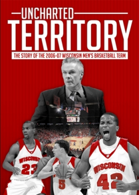 2006-07 Wisconsin Basketball - Uncharted Territory