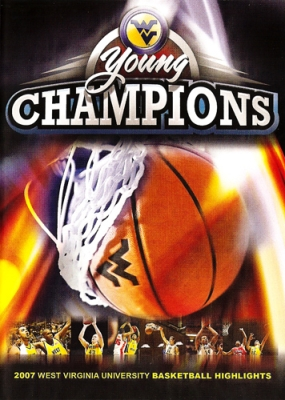 Young Champions - 2007 West Virginia University Basketball