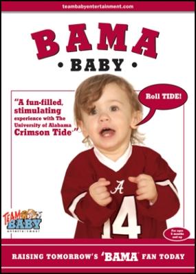"""BAMA BABY """"Raising Tomorrow's 'Bama Fan Today!"""""""